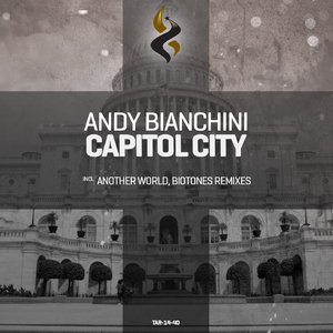 Andy Bianchini - Capitol City (Trance All-Stars Records)