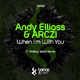 Andy Elliass & Arczi When I'm with You