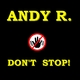 Andy R. Don't Stop
