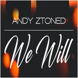 We Will by Andy Ztoned mp3 download