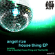 Angel Rize House Thing Ep