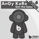 Angy Kore Get the Bass Ep