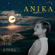 Anika Hunting the Stars