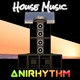 Anirhythm House Music