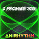 Anirhythm I Promise You