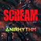 Anirhythm Scream(Remixes)