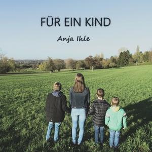 Anja Ihle - Für ein Kind (Anjas Eigenes)