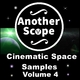 Another Scope Cinematic Space Samples, Vol. 4