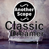 Classic Dreamer by Another Scope mp3 download