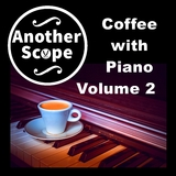 Coffee with Piano, Vol. 2 by Another Scope mp3 download