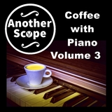 Coffee with Piano, Vol. 3 by Another Scope mp3 download