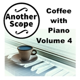 Coffee with Piano, Vol. 4 by Another Scope mp3 download
