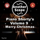 Another Scope Piano Shorty's, Vol. 9: Merry Christmas