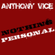 Anthony Vice Nothing Personal