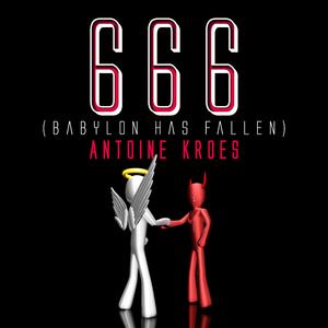 Antoine Kroes - 666(Babylon Has Fallen) (Def Recording)