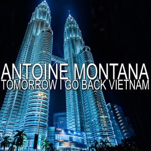 Antoine Montana - Tomorrow I Go Back Vietnam (Sureshots Records)