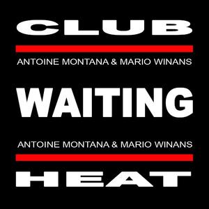Antoine Montana feat. Mario Winans - Waiting (AV8 CLUB HEAT records)