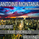 Antoine Montana feat. Sean Bradford Leave the World Behind