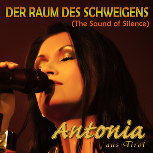 Antonia Aus Tirol - Der Raum des Schweigens (The Sound of Silence) (Globe4Music)