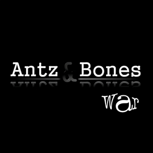 Antz & Bones - War (P.R. Berlin)