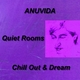Anuvida Quiet Rooms - Chill Out & Dream
