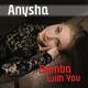 Anysha Samba With You