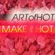 Art of Hot Make It Hot