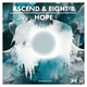 Ascend & Eight B - Hope