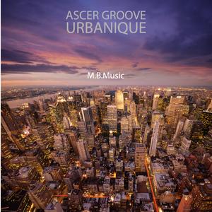 Ascer Groove - Urbanique (M.B.Music)