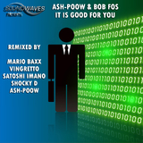 It Is Good for You by Ash Poow And Bob Fos mp3 download