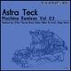 Astra Teck Machine Remixes, Vol. 2