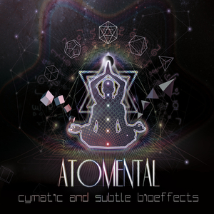 Atomental - Cymatic & Subtle Bioeffects (D-a-r-k Records)