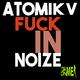 Atomik V - Fuck in Noize