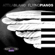 Attila Blaho Flying Pianos