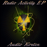 Radio Activity EP by Audio Kortex mp3 download