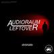 Audioraum Leftover