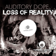 Auditory Dope Loss of Reality