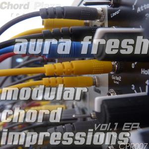 Aura Fresh - Modular Chord Impressions Vol.1 (Chord Plaza Records)