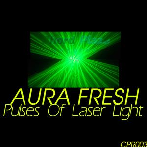 Aura Fresh - Pulses of Laser Light (Chord Plaza Records)