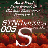 Pure Extract of Oldskool Elektronika Fruits vol.1 by Aura Fresh mp3 download