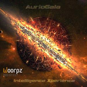AurioGala - Intelligence Xperience (Woorpz Records)