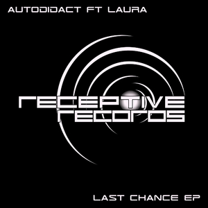 Autodidact ft Laura - Last Chance EP (Receptive Records)