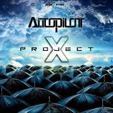 Project X by Autopilot mp3 download