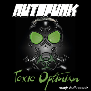 Autopunk - Toxic Optimism (Rough Stuff Records)