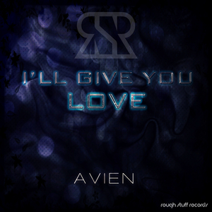 Avien - I'll Give You Love (Rough Stuff Records)