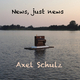 Axel Schulz News, Just News