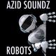 Azid Soundz Robots