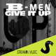 B-MEN - Give It Up