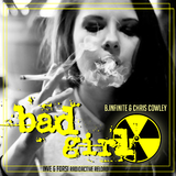Bad Girl(Inve & Forsi Radioactive Reload) by B.Infinite & Chris Cowley		 mp3 download