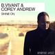 B.Vivant & Corey Andrew Shine On